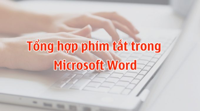 Các phím tắt trong Word 2003, 2007, 2010, 2016