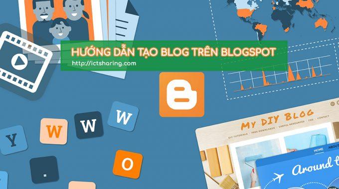 Hướng dẫn tạo blog từ Blogger của Google miễn phí