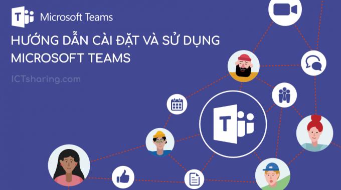 Hướng dẫn cài đặt và sử dụng Microsoft Teams