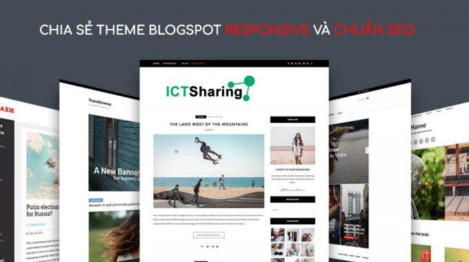 Chia sẻ theme blogspot responsive và chuẩn SEO