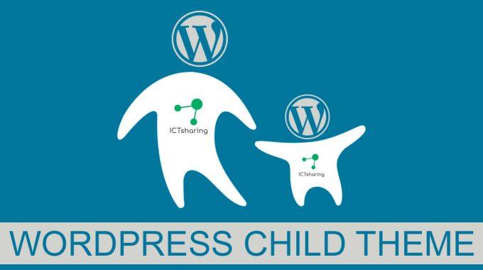 Hướng dẫn cách tạo và sử dụng child theme trong WordPress