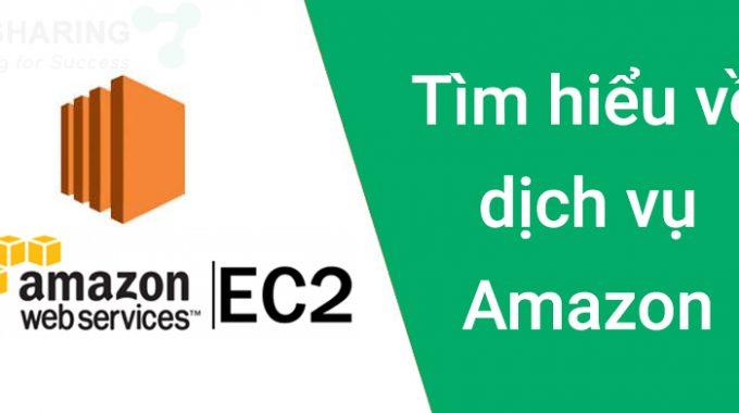 Tìm hiểu về dịch vụ Amazon EC2 – Amazon Elastic Compute Cloud