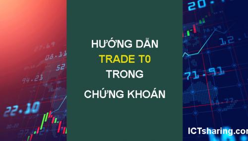 Hướng dẫn cách trade T0, T1, T2, T+ hiệu quả